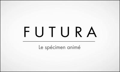 FUTURA LE SPECIMEN ANIMÉ