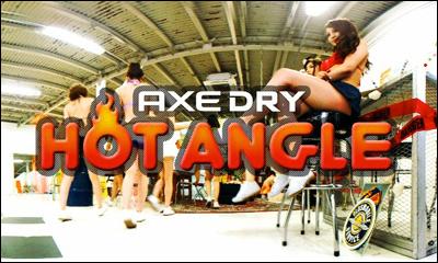AXE DRY | HOT ANGLE