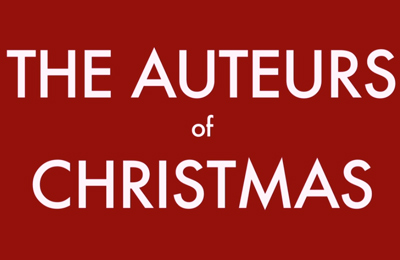 The Auteurs of Christmas