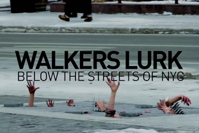 Walkers Lurk Under the Streets of NYC