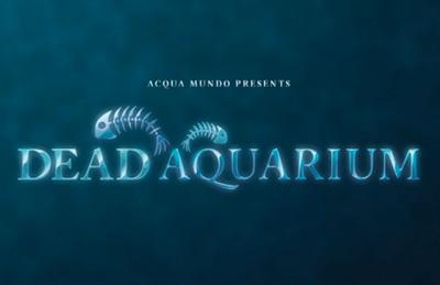 Dead Aquarium