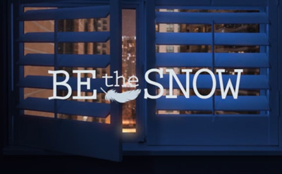Be the Snow