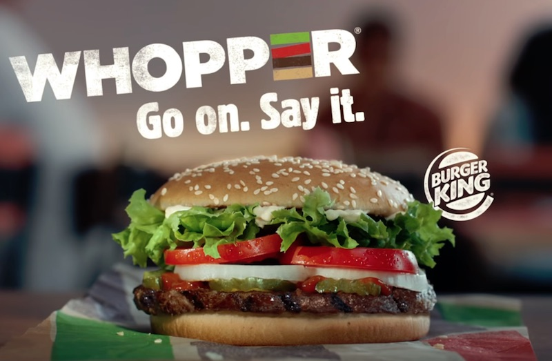 Whopper Go on, Say It.