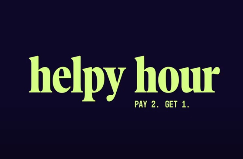 Helpy Hour. Pay 2, get 1.