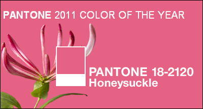 Fashion + Home - Announcing the Color of the Year for 2011: PANTONE® 18-2120 Honeysuckle, a Vibrant, Energetic Hue