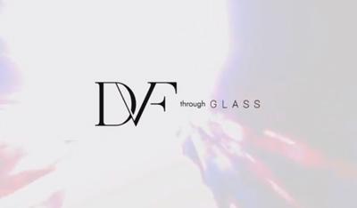 DVF [through Glass]