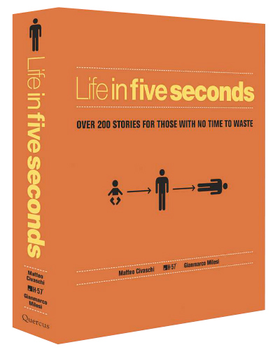 Life in Five Seconds: Over 200 Stories for Those With No Time to Waste