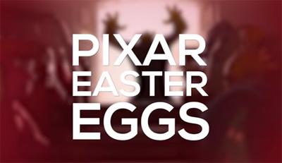 Pixar Hidden Easter Eggs & Secrets