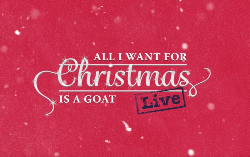 All I Want for Christmas Is a Goat